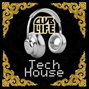 ClubLife Tech House - Progressive Techno, Tech House & Deep House