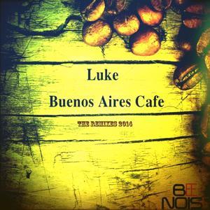 Buenos Aires Cafe (The Remixes 2014)
