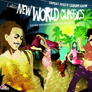 Lola's New World Classics - Cover Versions of Popular Hits