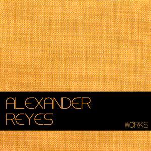 Alexander Reyes Works