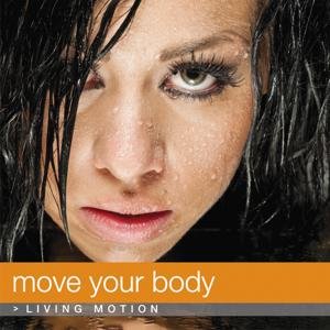Move Your Body, Living Motion (Workout, Spinning, Jogging, Aerobics, Step, General Fitness)