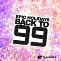 Epic Holidays (Back to '99)