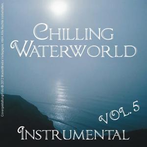 Chilling Waterworld Instrumental, Vol. 5