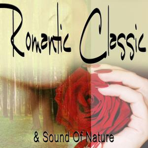 Relaxation - Romantic Classic & Sound of Nature