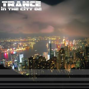 Trance in the City Vol.02