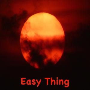 Easy Thing