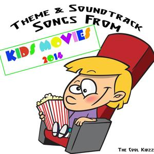 Theme & Soundtrack Songs from Kids Movies 2014 (Original Motion Picture Soundtrack)