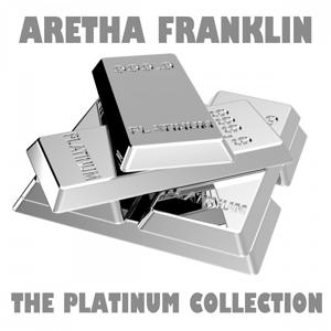 The Platinum Collection: Aretha Franklin