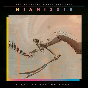 Get Physical Music Presents: Miami 2015