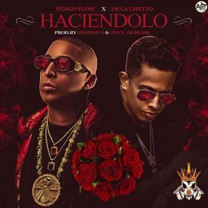 Haciendolo (feat. De La Ghetto)