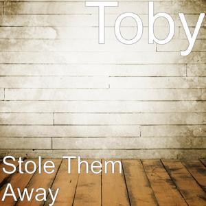 Stole Them Away