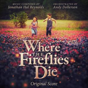 Where the Fireflies Die (Original Score)