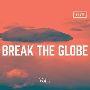 Break the Globe (Vol. 1) [Live]