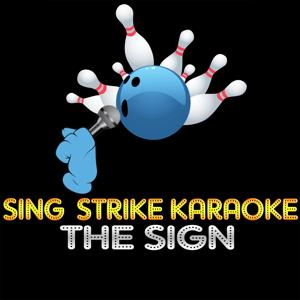 The Sign (Karaoke Version) (Originally Performed By Ace Of Base)