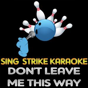 Don't Leave Me This Way (Karaoke Version) (Originally Performed By Thelma Houston)