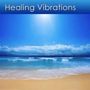 Healing Vibrations (Music for Healing and Health)