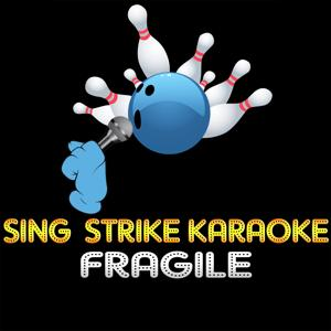 Fragile (Karaoke Version) (Originally Performed By Sting)