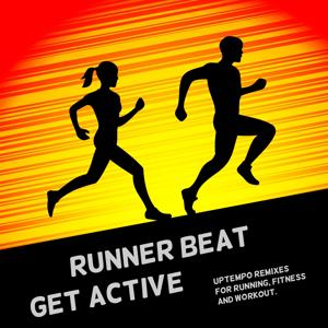 Get Active (Uptempo Remixes for Running, Fitness and Workout)