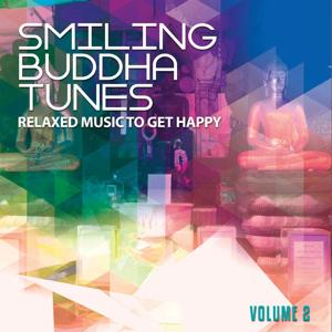 Smiling Buddha Tunes, Vol. 2 (Relaxed Music To Get Happy)