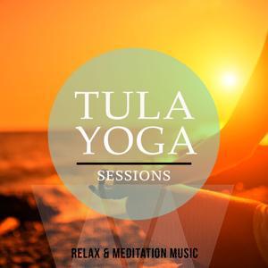 Tula Yoga Sessions, Vol. 1 (Relax & Meditation Music)