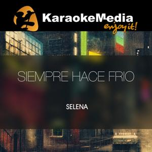 Siempre Hace Frio(Karaoke Version) [In The Style Of Selena]