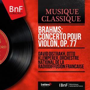 Brahms: Concerto pour violon, Op. 77 (Mono Version)