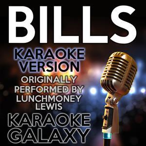 Bills (Karaoke Version) (Originally Performed By LunchMoney Lewis)