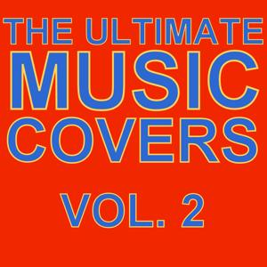 The Ultimate Music Covers, Vol. 2