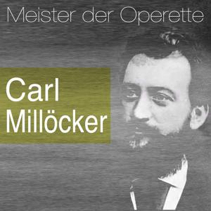 Meister der Operette: Carl Millöcker