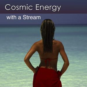 Cosmic Energy with a Stream (Music with the Healing Sounds of a Stream)