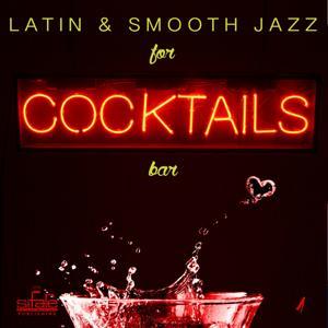 Latin & Smooth Jazz for Cocktails Bar, Vol. 1 (Instrumental Versions)