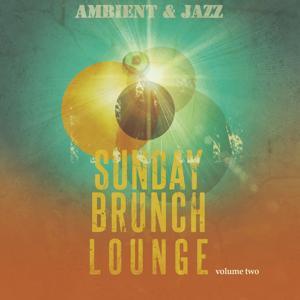 Sunday Brunch Lounge, Vol. 2 (Amazing Electronic Jazz Music)