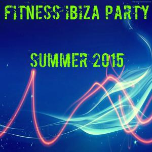 Fitness Ibiza Party Summer 2015 (60 Top Hits Workout Motivation Music to Help You Get the Most in Sports)