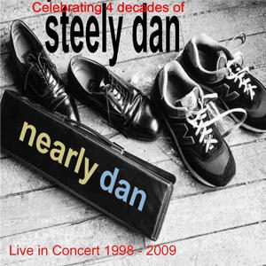 Celebrating 4 Decades of Steely Dan by Nearly Dan Live 1998 - 2009