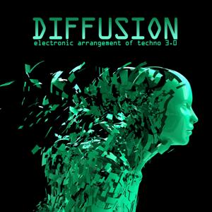 Diffusion 3.0 - Electronic Arrangement of Techno