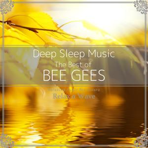 Deep Sleep Music - The Best of Bee Gees: Relaxing Music Box Covers