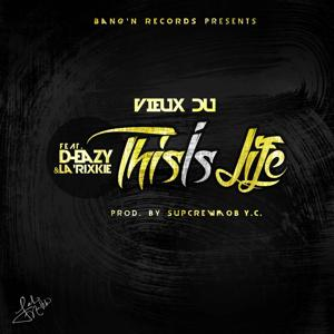 This Is Life (feat. D-Eazy & La RixKie)