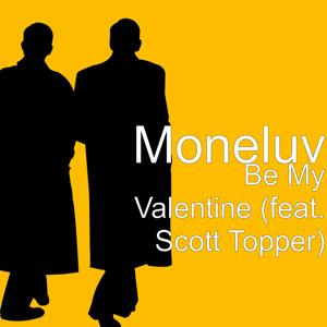 Be My Valentine (feat. Scott Topper)
