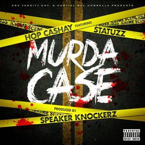 Murda Case (feat. Statuzz)