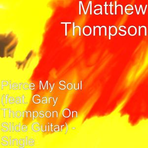 Pierce My Soul (feat. Gary Thompson on Slide Guitar)