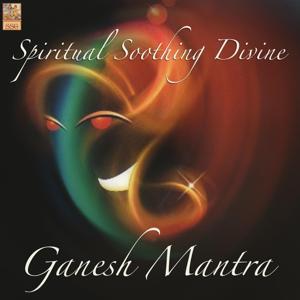 Ganesh Mantra: Spiritual Soothing Divine