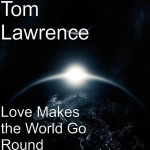 Love Makes the World Go Round