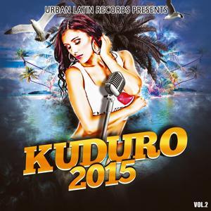 DANZA KUDURO 2015, VOL. 2 (Merengue, Reggaeton, Kuduro, Salsa, Bachata, Latin Fitness, Cubaton, Dembow, Latin Club Hits)
