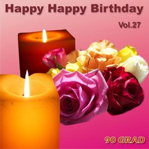 Happy Happy Birthday Vol. 27 (Geburtstagslied Mit Namen)