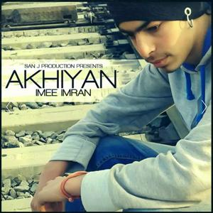 Akhiyan (San J Production Presents)