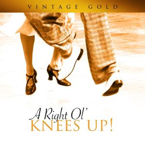 Vintage Gold - A Right Ol' Knees Up!