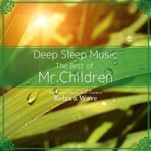 Deep Sleep Music - The Best of Mr. Children: Relaxing Music Box Covers