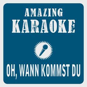 Oh, wann kommst Du (Karaoke Version) (Originally Performed By Daliah Lavi)