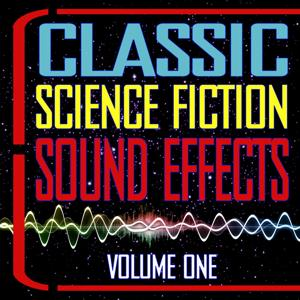 Classic Science Fiction Sound Effects: Volume One
