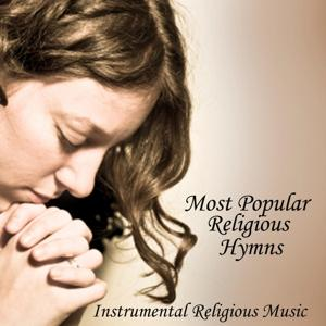 Instrumental Religious Music - Most Popular Religious Hymns - Church Music